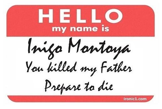 Screen shot 2010 02 19 at Fri2 192.45 inigo montoya ( you killed my father prepare to die) meme